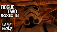 """""""BOXED IN"""" - Rogue Two (Episode 1)"""